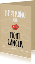 Beterschap Be strong and fight cancer