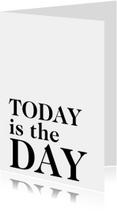 Spreukenkaarten - Bij Betsy Today is the day!