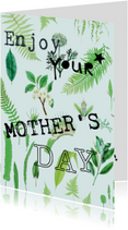 Enjoy your mother's day