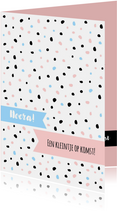 Felicitatiekaarten - Felicitatie - Slordig stippen in roze en blauw