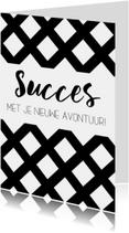 Felicitatiekaart: Succes met je nieuwe avontuur