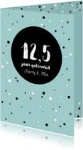 Jubileumkaarten - Jubileumkaart - 12,5 getrouwd met stippen
