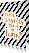 Miracles take little time