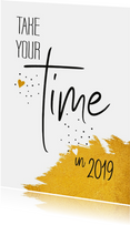 Nieuwjaar Take your time in 2019
