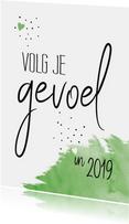 Nieuwjaarskaarten - Nieuwjaar Volg je gevoel in 2019