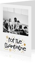 Nieuwjaarskaarten - Nieuwjaarsborrel foto met goudlook 'pop the champagne'