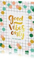 Nieuwjaarskaarten - Nieuwjaarskaart goud handlettering Good vibes only