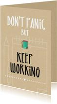 Succes kaarten - Succes Don't panic but keep working