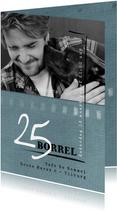 Uitnodigingen - Uitnodiging borrel, modern en stoer 25ste verjaardag