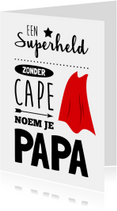 Vaderdag kaarten - Vaderdag Superheld zonder cape