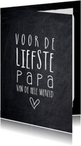 Vaderdagkaart liefste papa van de hele wereld