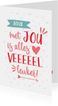 Valentijnskaart met jou is alles leuker wit