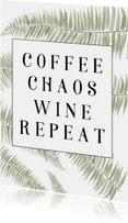 woonkaart - COFFEE CHAOS WINE REPEAT