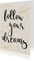 Woonkaarten - Woonkaart 'Follow your dreams'