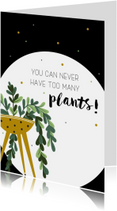 Woonkaarten - Woonkaart: You can never have too many plants