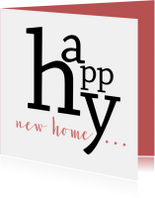 Felicitatie happy new home typografisch