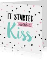 Felicitatiekaart it started with a kiss