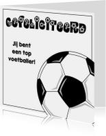 Felicitatiekaarten - gefeliciteerd voetbal JVT