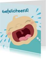 Felicitatiekaarten - Grappige huilende baby