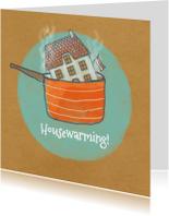 Housewarming - Warm Huis -MW
