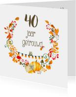Jubileumkaarten - Jubileumkaart 40 jaar getrouwd kaart - IR
