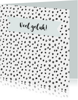 "Kaart ""veel geluk"" zwartwit dots aanpasbare kleur- WW"