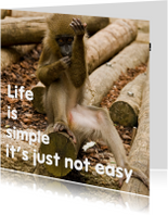 Life is simple not easy - aanpasbaar