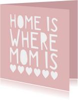 Moederdag home is where