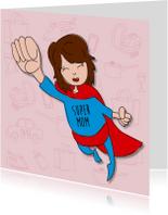 Moederdag - Super mom!