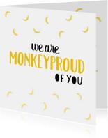 Monkeyproud of you