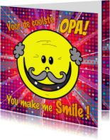 Opa you make me smile