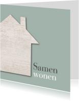 Verhuiskaarten - Samenwonen houten huis groen