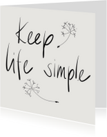 Spreukenkaart - Keep life simple