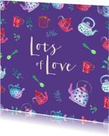 Sterkte 'lots of love' met thee als cadeau