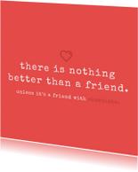 Tekstkaartje 'nothing better than a friend'