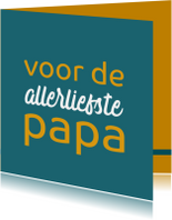 Vaderdag kaarten - Vaderdag kaart voor de allerliefste papa