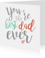 Vaderdag kaarten - Vaderdag - You're the best dad