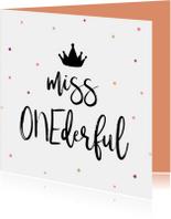 Verjaardagskaart Miss ONEderful