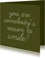 Vriendschapskaart Reason to smile