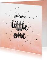 Felicitatiekaarten - Welcome little one Girl  Roze waterverf
