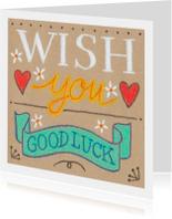Wish you good luck, wenskaart