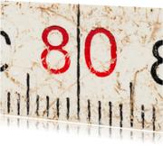 Verjaardagskaarten - 80 op oude witte duimstok