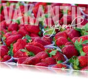 Vakantiekaarten - vakantiegevoel - aardbeien
