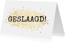Geslaagd kaarten - Geslaagdkaart golden confetti