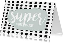 Geslaagd kaarten - Geslaagdkaart 'Super trots op jou!'