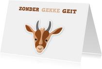 Zomaar kaarten - Wenskaart zonder gekkig geit