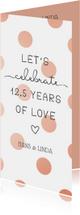 Jubileumkaart 'Let's celebrate 12,5 years of love'