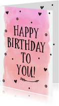 Verjaardagskaarten - Felicitatie - happy birthday to you (roze)