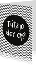 Fryske kaartsjes - Friese kaart 'Tútsje der op?'