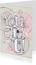 Geslaagd kaarten - Geslaagd kaart You did it!